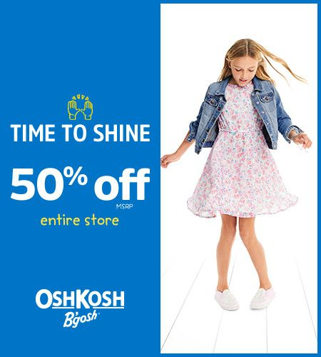 OshKosh Time to Shine 50% Off* Entire Store